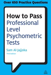 How to Pass Professional Level Psychometric Tests - Challenging Practice Questions for Graduate and Professional Recruitment ebook by Sam Al-Jajjoka