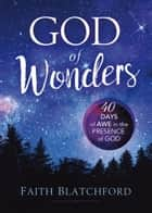 God of Wonders - 40 Days of Awe in the Presence of God ebook by