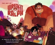 The Art of Wreck-It Ralph ebook by Jennifer Lee, Maggie Malone, John Lasseter,...