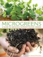 Microgreens - A Guide to Growing Nutrient-Packed Greens ebook by Eric Franks, Jasmine Richardson