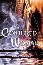 The Conjured Woman - A Novel ebook by Anne Gross