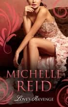 Love's Revenge - 3 Book Box Set 電子書 by Michelle Reid