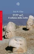 1177 a.C. ebook by Eric H. Cline,Cristina Spinoglio