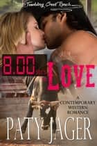 8 Seconds to Love - Tumbling Creek Ranch, #1 ebook by Paty Jager