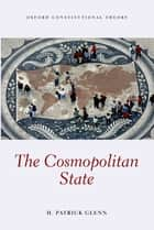 The Cosmopolitan State ebook by H Patrick Glenn