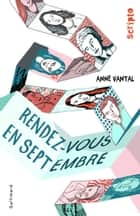 Rendez-vous en septembre ebook by Anne Vantal, Sandrine Martin