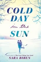 Cold Day in the Sun ebook by Sara Biren