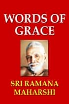 Words of Grace ebook by Sri Ramana Maharshi