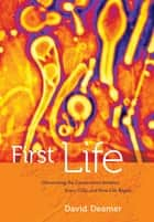 First Life ebook by David Deamer