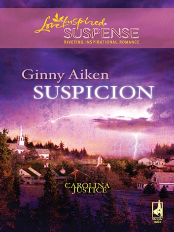 Suspicion (Mills & Boon Love Inspired) (Carolina Justice, Book 2) ebook by Ginny Aiken