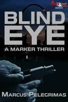 Blind Eye ebook by Marcus Pelegrimas