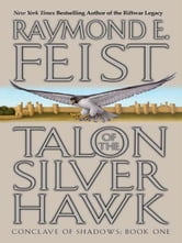 Talon of the Silver Hawk - Conclave of Shadows: Book One ebook by Raymond E. Feist