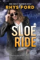 Sloe Ride ebook by Rhys Ford