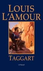 Taggart - A Novel ebook by Louis L'Amour