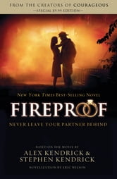 Fireproof ebook by Eric Wilson,Alex Kendrick,Stephen Kendrick