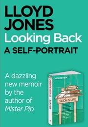 Griffith REVIEW Single: Looking Back, a self-portrait ebook by Lloyd Jones