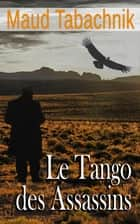 Le Tango des assassins ebook by Maud Tabachnik