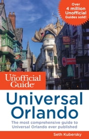 The Unofficial Guide to Universal Orlando ebook by Seth Kubersky