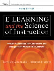 e-Learning and the Science of Instruction - Proven Guidelines for Consumers and Designers of Multimedia Learning ebook by Ruth C. Clark,Richard E. Mayer