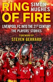 Ring of Fire - Liverpool into the 21st century: The Players' Stories ebook by Simon Hughes