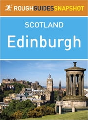 Rough Guides Snapshot Scotland: Edinburgh ebook by Rough Guides