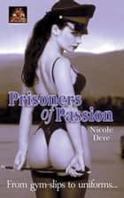 Prisoners of Passion ebook by Nicole Dere