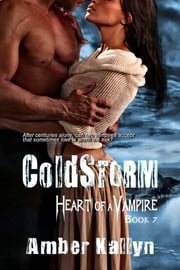 Coldstorm (Heart of a Vampire, Book 7) ebook by Amber Kallyn