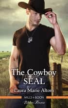 The Cowboy Seal ebook by Laura Marie Altom