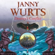 Destiny's Conflict: Book Two of Sword of the Canon (The Wars of Light and Shadow, Book 10) audiobook by Janny Wurts