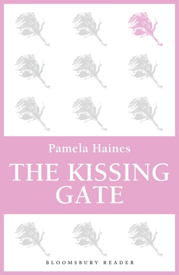 The Kissing Gate ebook by Pamela Haines