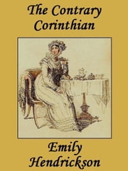 The Contrary Corinthian ebook by Emily Hendrickson