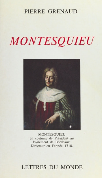 Montesquieu eBook by Pierre Grenaud,Paul Guth