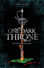 One Dark Throne: Book 2 ebook by Kendare Blake