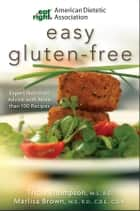American Dietetic Association Easy Gluten-Free ebook by Marlisa Brown,Tricia Thompson,Shauna James Ahern,Alma Flor Ada