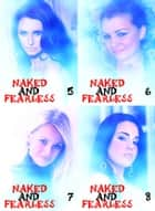 Naked and Fearless Collected Edition 2 - A sexy photo book - Volumes 5 to 8 ebook by Amanda Caldwell