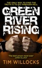 Green River Rising eBook by Tim Willocks