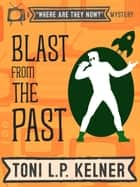Blast from the Past ebook by Toni L. P. Kelner