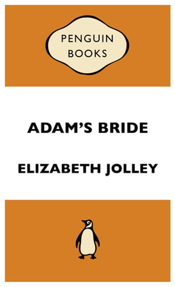 Adam's Bride: Penguin Special - Penguin Special ebook by Elizabeth Jolley