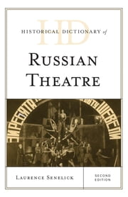 Historical Dictionary of Russian Theatre ebook by Laurence Senelick