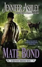 Mate Bond - A Shifters Unbound Novel ebook by Jennifer Ashley