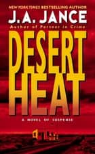 Desert Heat ebook by J. A Jance