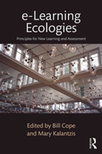 e-Learning Ecologies - Principles for New Learning and Assessment ebook by