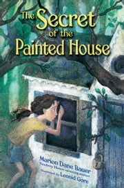 The Secret of the Painted House ebook by Marion Dane Bauer,Leonid Gore