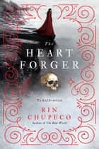 The Heart Forger ebook by Rin Chupeco