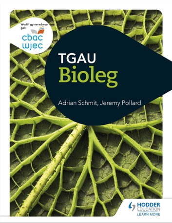CBAC TGAU Bioleg (WJEC GCSE Biology Welsh-language edition) ebook by Adrian Schmit,Jeremy Pollard
