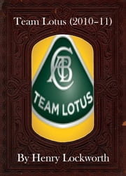 Team Lotus (2010–11) ebook by Henry Lockworth,Lucy Mcgreggor,John Hawk
