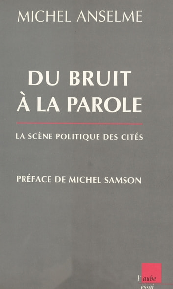 Du bruit à la parole ebook by Michel Anselme