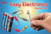 Easy Electronics ebook by Charles Platt