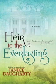Heir to the Everlasting ebook by Janice Daugharty
