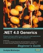 .NET Generics 4.0 Beginners Guide ebook by Sudipta Mukherjee